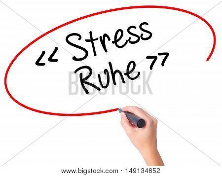 Women Hand Writing Stress Ruhe  (stress - Peacein German) With Black Marker On Visual Screen.