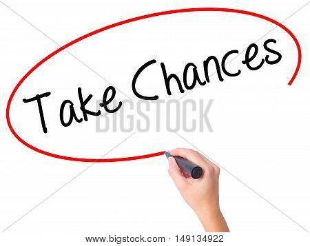 Women Hand Writing Take Chances With Black Marker On Visual Screen.