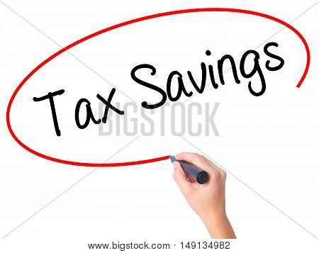 Women Hand Writing Tax Savings With Black Marker On Visual Screen