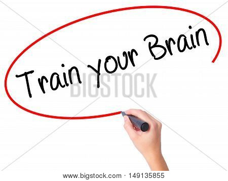 Women Hand Writing Train Your Brain With Black Marker On Visual Screen