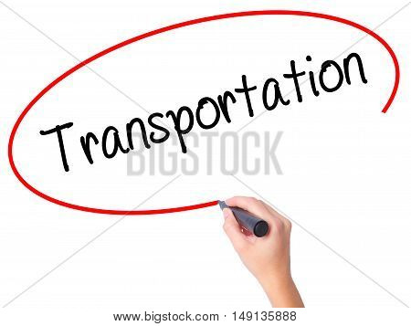 Women Hand Writing Transportation With Black Marker On Visual Screen.