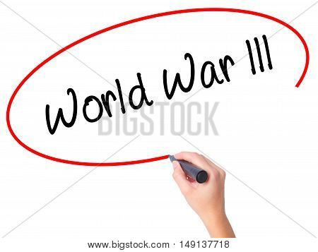 Women Hand Writing World War Lll With Black Marker On Visual Screen