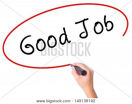 Women Hand Writing Good Job With Marker On Transparent Wipe Board