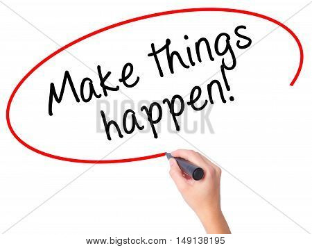 Women Hand Writing Make Things Happen With Marker On Transparent Wipe Board