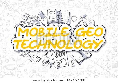 Doodle Illustration of Mobile Geo Technology, Surrounded by Stationery. Business Concept for Web Banners, Printed Materials.