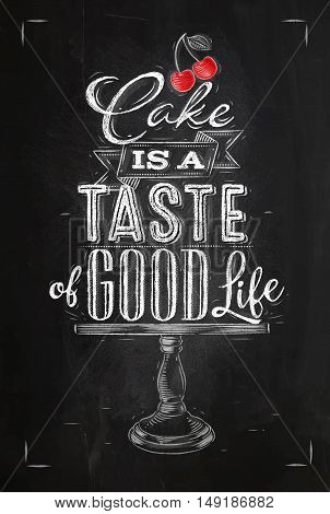 Poster cafe table lettering cake is a taste of good life drawing with chalk on chalkboard background