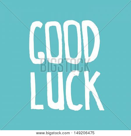 Good Luck Lettering. Hand Draw Lettering