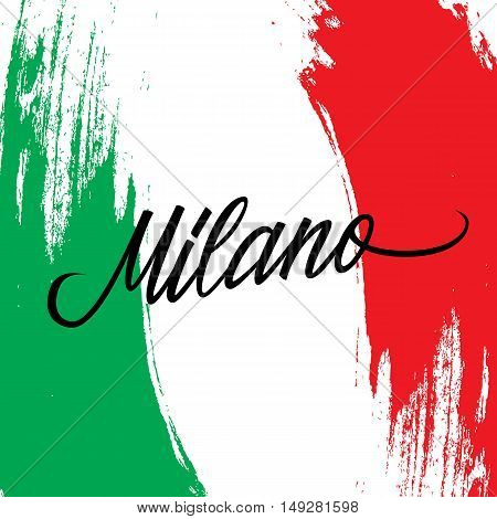 Handwritten inscription Milano and brush strokes in colors of the national flag of Italy. Hand drawn lettering. Calligraphic element for your design. Vector illustration.