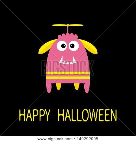 Happy Halloween greeting card. Pink monster with ears fang tooth propeller. Funny Cute cartoon character. Baby collection. Flat design. Black background. Vector illustration