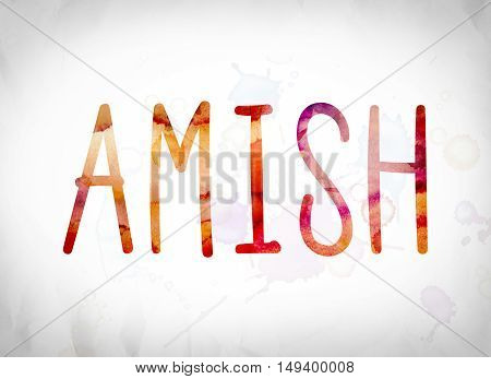 Amish Concept Watercolor Word Art
