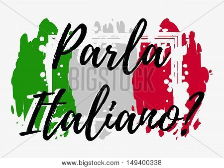 Conceptual lettering with paint splashes in shape of Italian flag in green white red colors. Translation from Italian: Do you speak Italian. Vector illustration