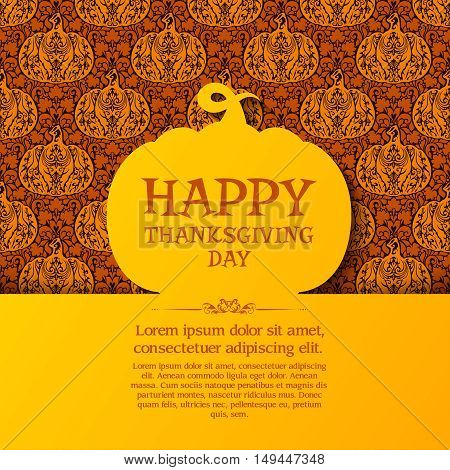 Happy Thanksgiving Day greeting card, banner, poster, banner, party invitation design. Bright yellow pumpkin silhouette on ornate seamless background. Template with pattern for Thanksgiving day