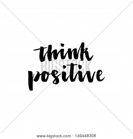 Think Positive. Hand Drawn Typography.
