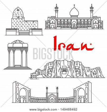 Iran architecture and landmarks vector thin line icons of Tomb of Mordecai and Esther, Shirazi Mausoleum, Shah Cheragh Mausoleum, Jama Masjid, Naqsh-e Rustam and Cube of Zoroaster. Historic buildings, sightseeings for souvenirs, postcard
