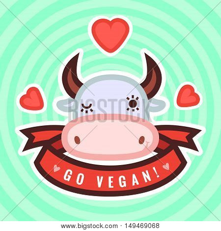 Go vegan vector illustration (sticker) with cute cow ribbon and hearts.