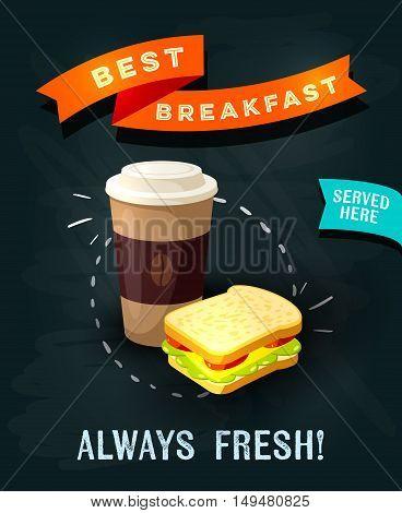 Best breakfast always fresh - chalkboard restaurant sign. Chalk styled poster, coffee to go and sandwich. Vector illustration, eps10.