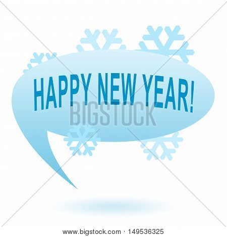 Happy New Year! Speech bubble with snowflakes