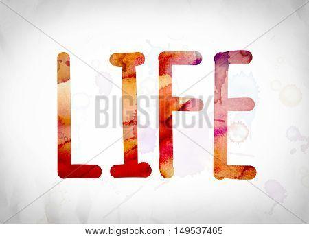 Life Concept Watercolor Word Art