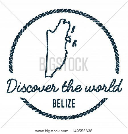 Belize Map Outline. Vintage Discover The World Rubber Stamp With Belize Map. Hipster Style Nautical