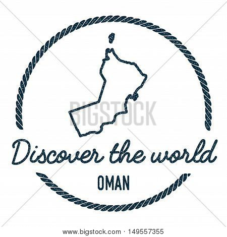 Oman Map Outline. Vintage Discover The World Rubber Stamp With Oman Map. Hipster Style Nautical Rubb