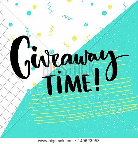 Giveaway time text for social media contest. Brush calligraphy at pop abstract background with squared paper, green, blue and white colors