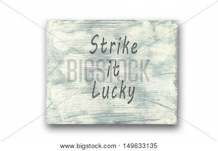 Vintage hipster motivational phrase note Strike It Lucky sign