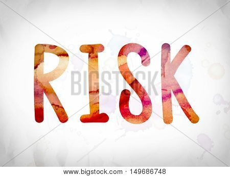 Risk Concept Watercolor Word Art