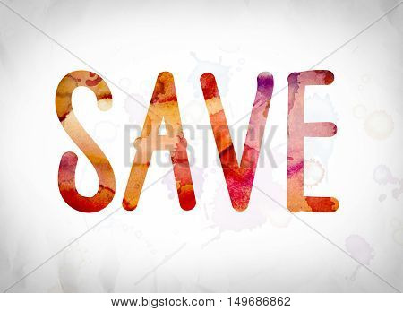Save Concept Watercolor Word Art