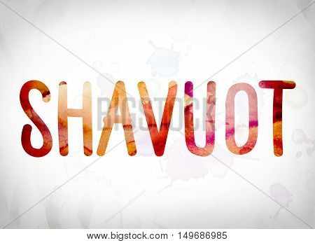 Shavuot Concept Watercolor Word Art
