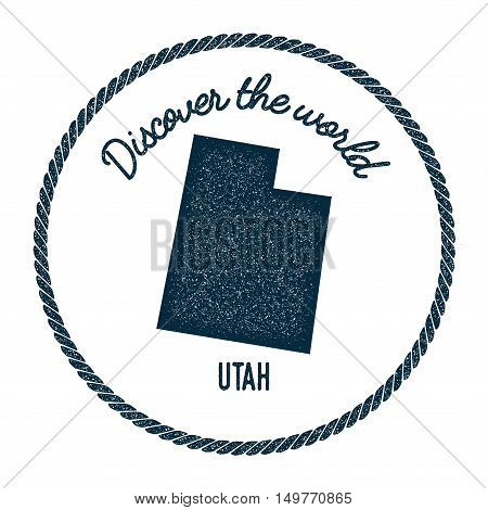 Utah Map In Vintage Discover The World Rubber Stamp. Hipster Style Nautical Postage Stamp, With Roun