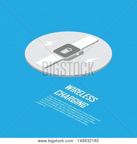 Wireless charging concept for smart technology. Smartwatch charger without cable. Eps10 vector illustration.