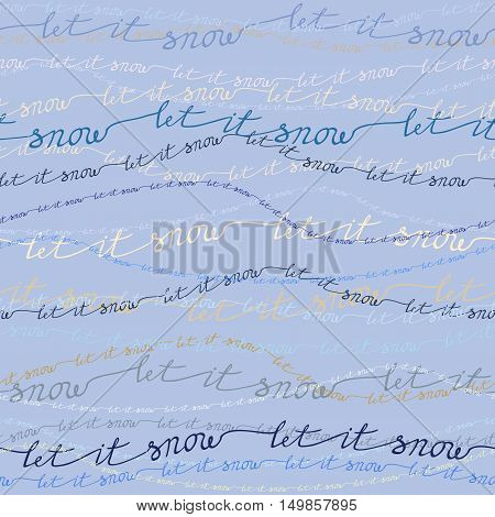 Let it snow seamless pattern. Elegant vector seamless background with a let it snow text lines on light background. Horizontal lines blue pattern background Vector illustration stock vector.