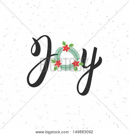 Joy hand written modern brush lettering inscription. Lettering Noel text with Christmas wreath. Holiday design art print for posters greeting cards design. Vector illustration