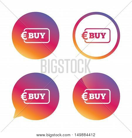 Buy sign icon. Online buying Euro eur button. Gradient buttons with flat icon. Speech bubble sign. Vector