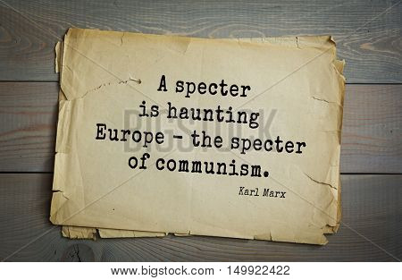 TOP-40. Aphorism by Karl Heinrich Marx (1818 - 1883) - German philosopher, sociologist, economist, political journalist and public figure.  A specter is haunting Europe - the specter of communism.