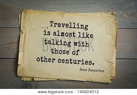 TOP-30. Aphorism by Rene Descartes - French philosopher, mathematician, engineer, physicist and physiologist.