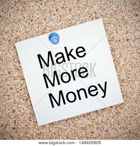 Make More Money , Note Paper Pinned On A Cork Board..