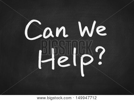 Can we help? text on blackboard background