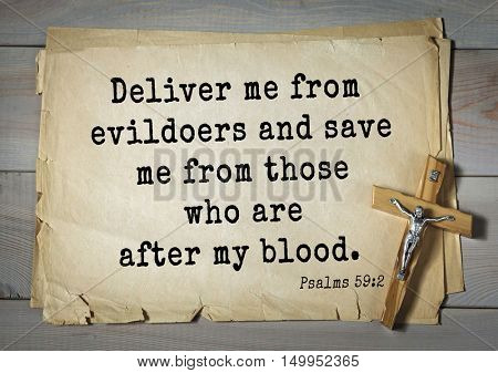 TOP-1000. Bible verses from Psalms.Deliver me from evildoers and save me from those who are after my blood.