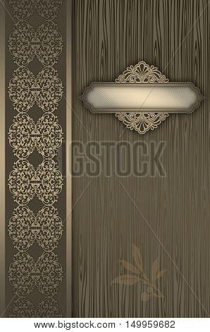 Wood background with decorative ornamental border elegant frame and space for the text.