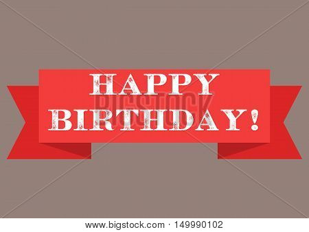 Happy Birthday sign. Vector illustration. White lettering on red welcome transporant. Text with ribbon banners business isolated on a brown background.