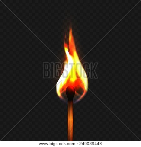 Stock Vector Illustration Realistic Burning Match Isolated On A Transparent Background. Fire. Eps10
