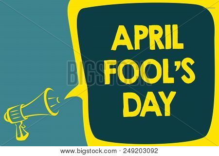 Conceptual hand writing showing April Fool s is Day. Business photo showcasing Practical jokes humor pranks Celebration funny foolish Script artwork speaker sound convey message result idea poster