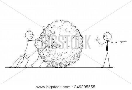 Cartoon Stick Man Drawing Conceptual Illustration Of Team Of Businessmen Pushing Big Stone Ball Or R
