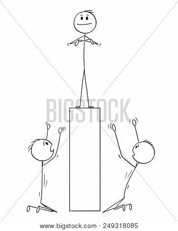Cartoon Stick Drawing Conceptual Illustration Of Two Men Or Businessmen Worshiping Man Standing On P