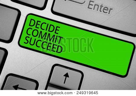 Word Writing Text Decide Commit Succeed. Business Concept For Achieving Goal Comes In Three Steps Re