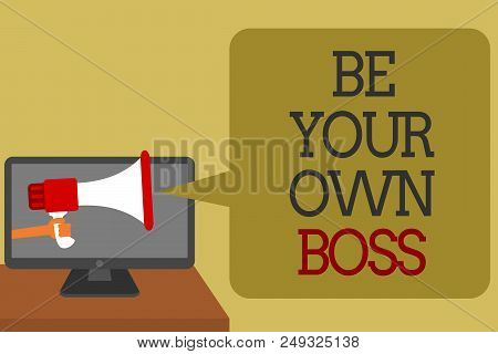Text Sign Showing Be Your Own Boss. Conceptual Photo Entrepreneurship Start Business Independence Se