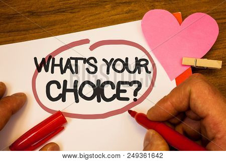 Handwriting Text What S Your Choice Question. Concept Meaning Option Decision Preferred Opinion Pref