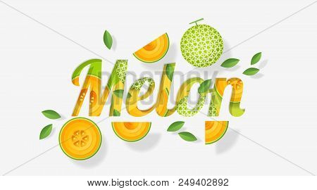 Word Melon Design Decorated With Melon Fruits And Leaves In Paper Art Style , Vector , Illustration