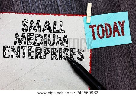 Writing Note Showing Small Medium Enterprises. Business Photo Showcasing Companies With Less Than Th